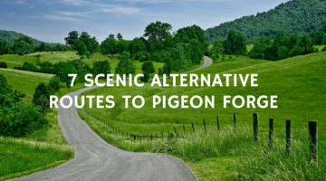 7 Scenic Alternative Routes to Pigeon Forge
