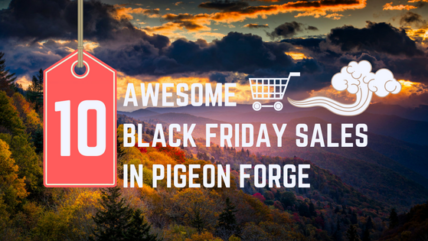 10 Awesome Black Friday Sales in Pigeon Forge, TN
