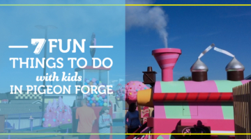 7 Perfect Things to Do in Pigeon Forge with Young Kids